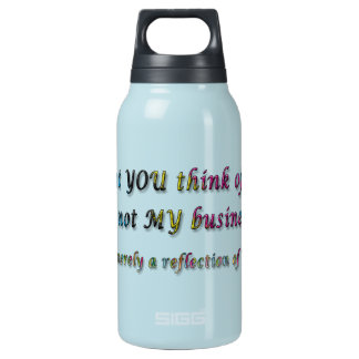 What you Think of Me Insulated Water Bottle