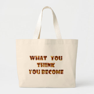 WHAT You think You Become Canvas Bags