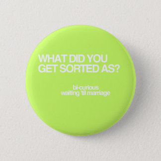 What'd you get sorted as? 6 cm round badge