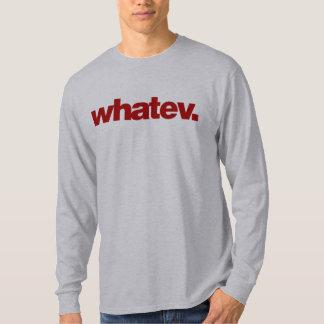 Whatev Tshirt
