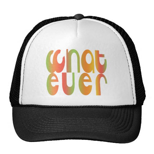 Whatever Hat