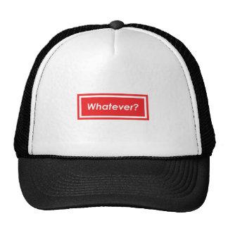Whatever? Cap