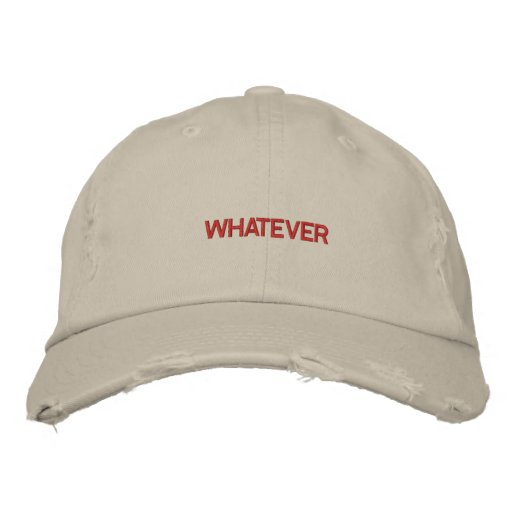 WHATEVER Cap Embroidered Hat