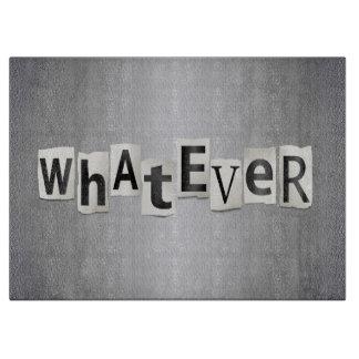 Whatever. Cutting Board