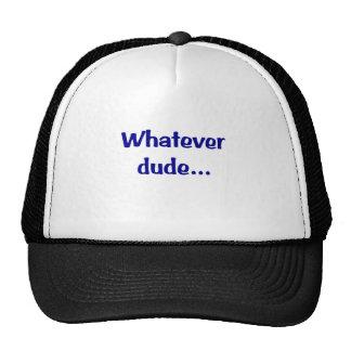 Whatever Dude... Mesh Hats