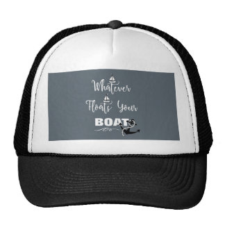 Whatever Floats Your Boat Funny Text Slogan Cap