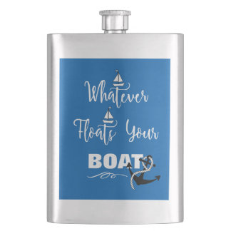 Whatever Floats Your Boat Funny Text Slogan Flasks