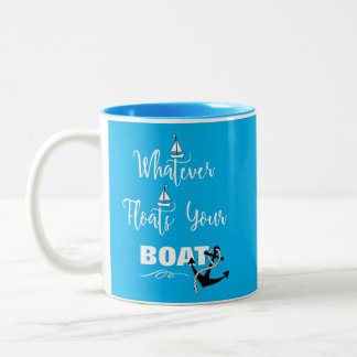 Whatever Floats Your Boat Funny Text Slogan Two-Tone Coffee Mug