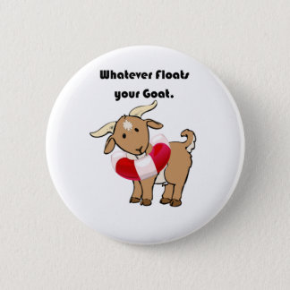 Whatever Floats your Goat Life Preserver Cartoon 6 Cm Round Badge