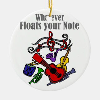 Whatever Floats your Note Design Ceramic Ornament