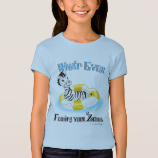 Whatever Floats Your Zebra 4 T Shirts