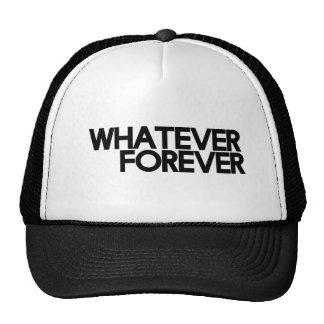 Whatever forever cap