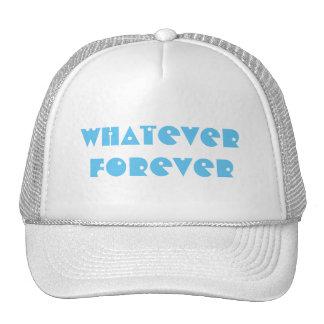 Whatever Forever Trucker Hat