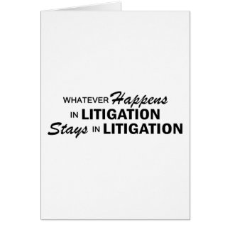 Whatever Happens - Litigation Greeting Card
