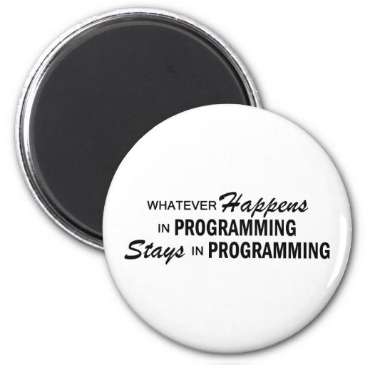 Whatever Happens - Programming Refrigerator Magnet