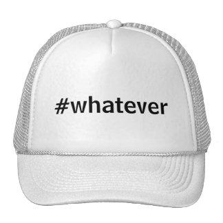 Whatever Hashtag Cap