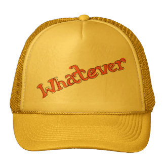 """""""Whatever"""" Hat"""