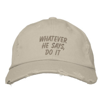 Whatever He says,do it Embroidered Hats