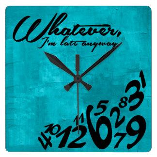 Whatever, I'm late anyway - aqua blue Clock