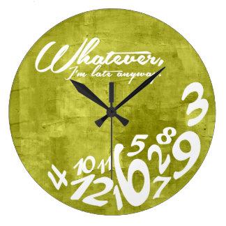 Whatever, I'm late anyway Wallclocks