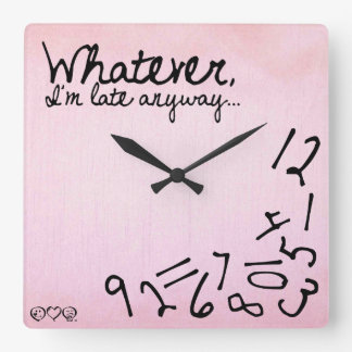 whatever, I'm late anyway - Pastel Pink Square Wall Clock