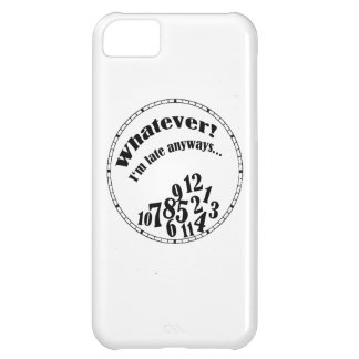Whatever! I'm late anyways... funny humor iPhone 5C Case