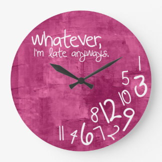 whatever, I'm late anyways hot pink Clocks