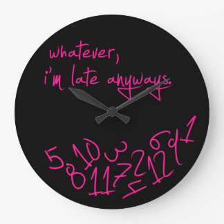Whatever, I'm Late Anyways - hot pink Wall Clock