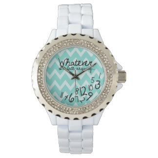 Whatever, I'm late anyways - Teal Chevron Watch