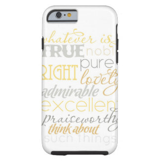"whatever is true iPhone 6 case- ""neutral"" Tough iPhone 6 Case"