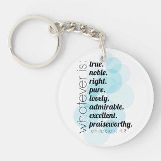 Whatever is true, noble, right, Philippians 4:8 Key Ring
