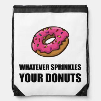 Whatever Sprinkles Your Donuts Drawstring Bag