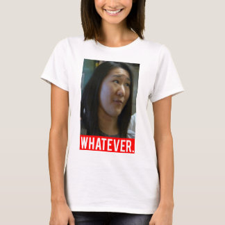 Whatever - Stacy T-Shirt