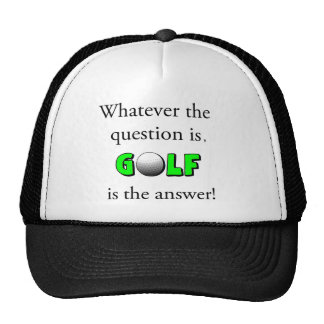Whatever the question is, GOLF is the answer! Mesh Hat
