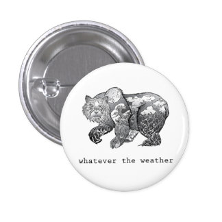 whatever the weather button pinback buttons