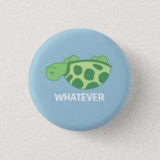 Whatever Turtle 3 Cm Round Badge