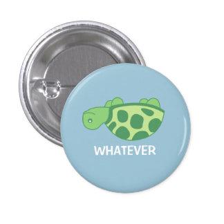 Whatever Turtle 3 Cm Round Badge