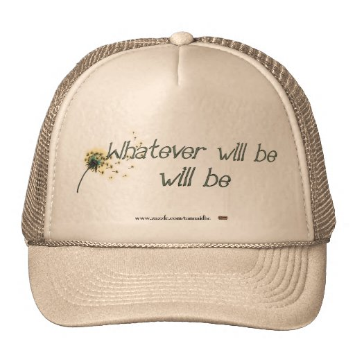Whatever Will Be Hat