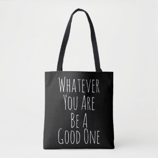 Whatever You Are Tote Bag