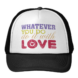 Whatever You Do, Do It With Love Hats