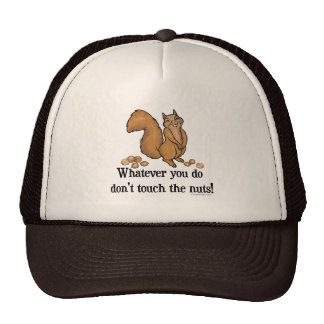 Whatever you do, don't touch the nuts! mesh hat