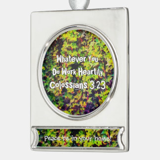 Whatever You Do Work Heartily Colossians 3 23 Silver Plated Banner Ornament