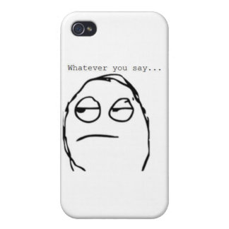 Whatever you say iPhone 4 cases