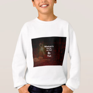Whatever's Good for your Soul Motivational Quote Sweatshirt
