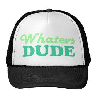 Whatevs Dude Cap