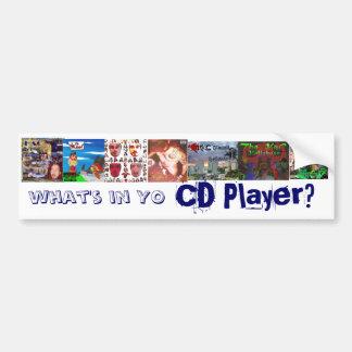 what's in Yo CD Player? Bumper Sticker
