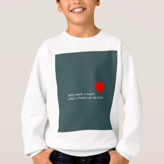 What's love got to do with it sweatshirt