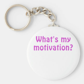 Whats My Motivation Key Ring