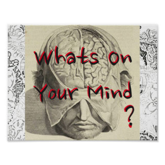 """Whats On Your Mind ? 11"""" x 8.5"""" Poster"""