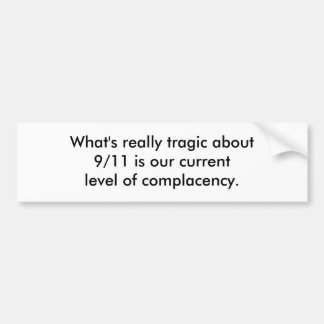 What's really tragic about 9/11 is our current ... bumper sticker